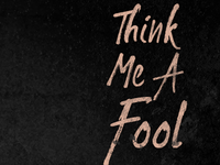 Think Me A Fool - Single Cover