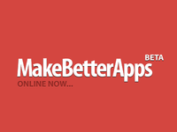 Make Better Apps - online now