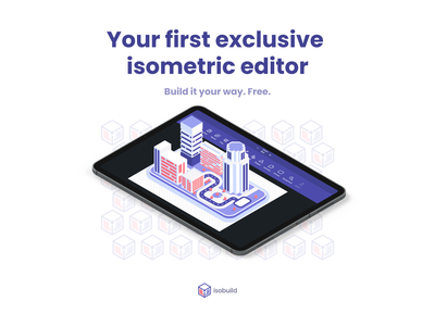 Introducing Isobuild - Your first exclusive isometric editor