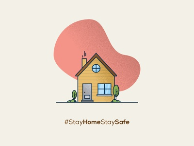 Stay Home Stay Safe design vector 2020 design 2020 trends 2020 illustrations illustration house illustration house staysafe stayhome workfromhome home coronavirus corona