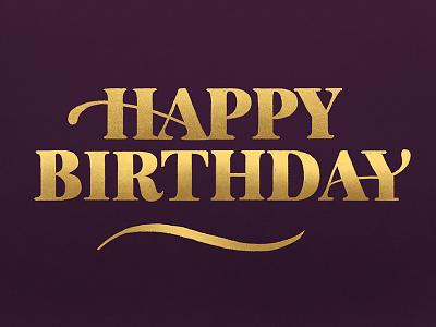 Gold Birthday serif ligature birthday card happy birthday birthday gold typography type illustration lettering