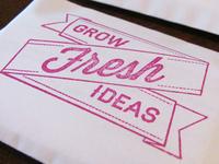 Grow Fresh Ideas