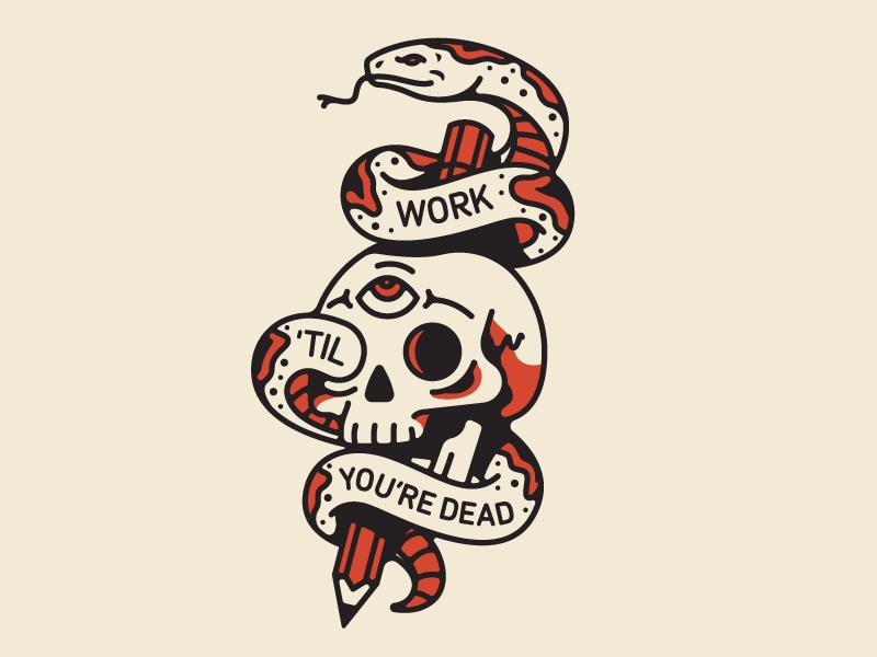 Work 'Til You're Dead