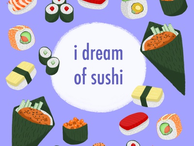 I Dream of Sushi sushi foodillustration photoshop design illustration