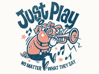 Just Play! No Matter What They Say! illustration apparel hand lettering typography print