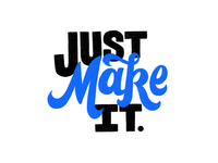 Just Make It.