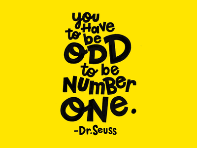 You have to be odd dr. seuss lettering quote handtype handlettered handlettering