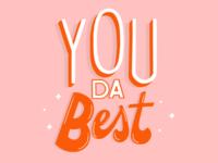 You da best type typography hand type handlettering
