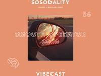 Sosodality vibecast 56 Ft. Smooth Operator 3000