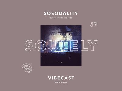 Sosodality vibecast 57 Ft. Soulely