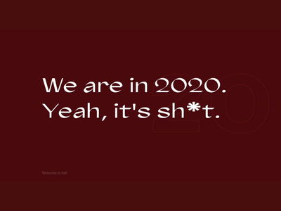 2020 is sh*t interaction design modern simple simplicity 2020 design 2020 brown shitty shit clean type website webdesign motion design motion design animation typography user interface ui