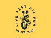 Live fast. Die fun.