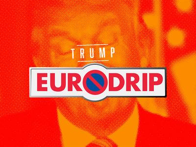 Trump Euro Drip