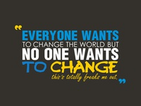 Everyone wants to change but..!!