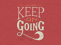 Just Keep on Going — Final