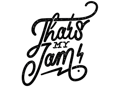 That's My Jam! lettering type calligraphy vector illustrator hand drawn