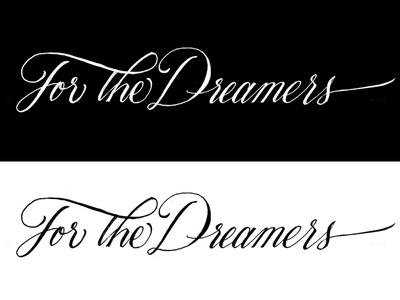 For The Dreamers letters script sketch type calligraphy lettering