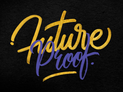 Future Proof Lettering type design callipgraphy lettering script brushpen
