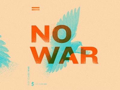 No War throw donald trump into the sun usa eat the rich dove war