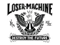 Loser Machine 1