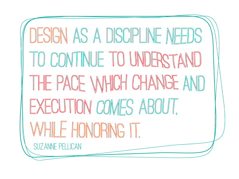 Making Changes to Design design culture innovation designer quotes design design thinking design lead