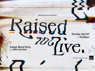 """""""Raised to Live"""" — Easter 2019 Concept design church marketing slide series church scan experimental typography easter"""