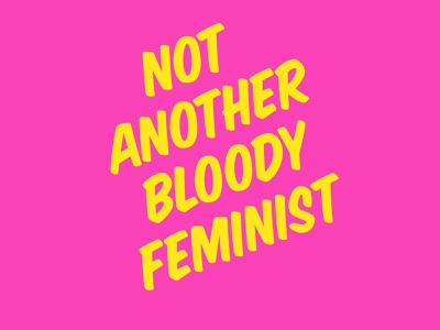Another Bloody Feminist t-shirt design neon t-shirt illustration t-shirt design activism feminism typography photoshop