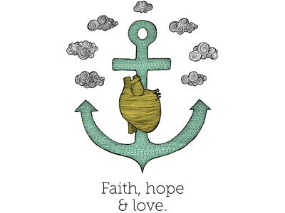 Faith Hope & Love t-shirt for Mister Dress Up mister dress up heart t-shirt print illustration anchor