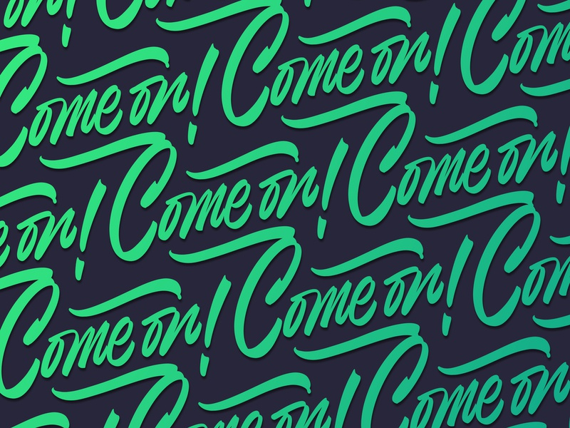 Come on pattern hand crafted expressive typography calligraffiti expression brush brushcalligraphy lettering expressive calligraphy script gestual handmadelettering design typography caligrafia handmade dribbble