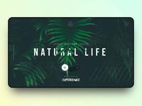 // NATURAL LIFE // Interactive & Exploring Landing Page Concept