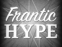 Frantic Hype