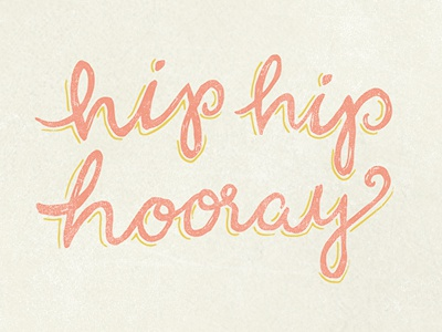 Hip Hip Hooray hip hip hooray coral lime hand done type typeography calligraphy sketchbook work in progress distress encouragement happy yay