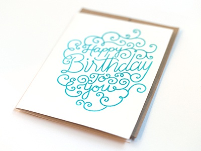 Happy Birthday To You Letterpress Card happy birthday card greeting card letterpress illustrated hand lettered hand lettering typeography calligraphy script flourishes