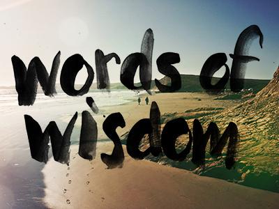Words Of Wisdom beach words of wisdom