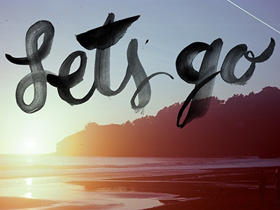Let's Go lettering hand lettering watercolor ink type lets go beach california sunset phtography lomography