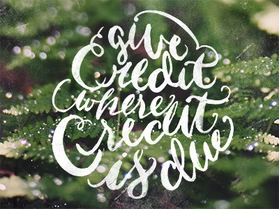 Give Credit type hand lettering hand done type typeography calligraphy lettering lockup design type layout bokeh