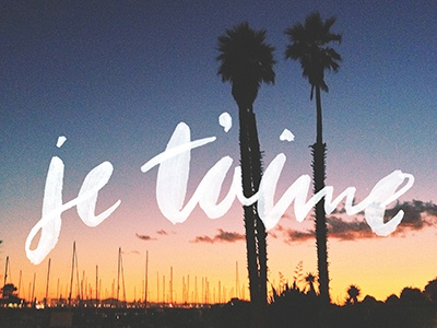 je t'aime calligraphy type brush lettering i love you je taime palm trees boats california