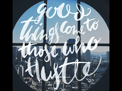 Hustle Hard hustle san francisco hand lettering calligraphy lettered brush watercolor typeography skyline photography