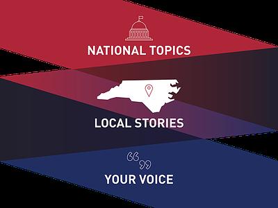 National Topics. Local Stories. Your Voice. illustration politics community journalism promo design graphic design gradient branding vector graphic