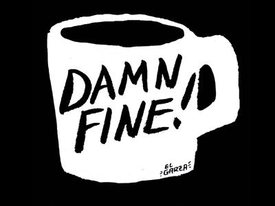 Damn Fine Mug Print