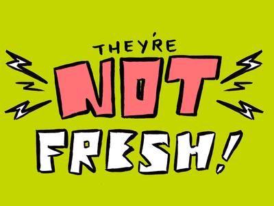 Not Fresh