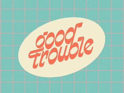 Good Trouble retro lettering funky retro lettering procreate grid wordmark vintage handlettering custom type