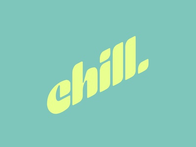 Chill. sanserif wordmark logotype typedesign custom typography 90s procreate lettering chill