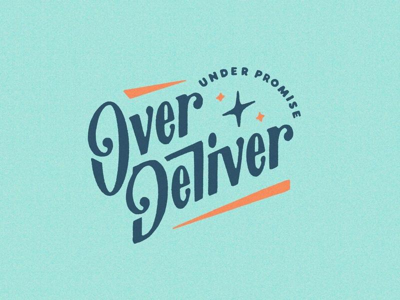 Under-promise // over-deliver custom type mantra motto noise vintage type procreate serif custom lettering lettering