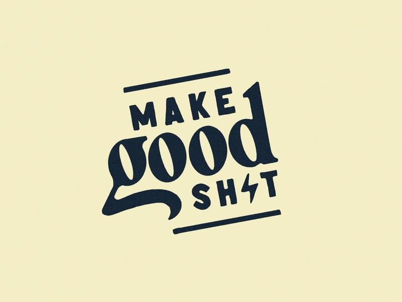 Make Good Sh*t inspirational good shit custom type procreate vintage lockup badge serif lettering