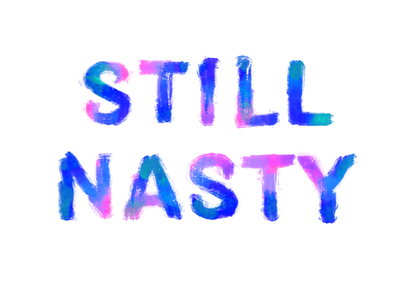 Still nasty watercolor dumptrump women typography feminism civil disobedience election america