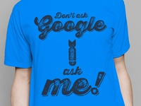 T-shirt for our know-it-all colleague