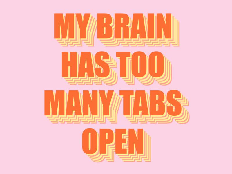 My brain has too many tabs open tabs brain typography procreate visual design procreateapp design sketch illustration concept