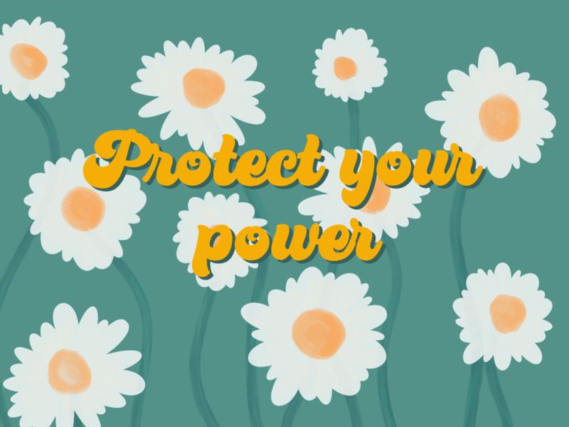 Protect your power feminst feminism power flower daisy lettering typography procreate visual design procreateapp sketch illustration
