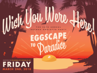 Eggscape to Paradise (Wish You Were Here)